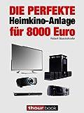 Die perfekte Heimkino-Anlage für 8000 Euro: 1hourbook