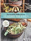 Die bewährte Heilkunde der Hildegard von Bingen: Naturheilmittel - Anwendungen - Ernährung / Heilpflanzen und Beschwerden von A bis Z