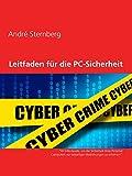 Leitfaden für die PC-Sicherheit: 'Ihr Info-Guide, um die Sicherheit Ihres Personal Computers vor bösartigen Bedrohungen zu erhöhen!'