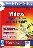 Videos digitalisieren und bearbeiten. bhv Praxis. Mit CD-ROM