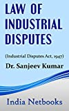 Law of Industrial Disputes: (Industrial Disputes Act 1947) (English Edition)