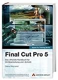 Final Cut Pro 5 - Lernen Sie mit Apple-zertifizierten Inhalten. Testversion & alle...