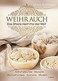 Weihrauch: Das Ãlteste Heilmittel der Welt
