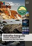 Zeitraffer-Fotografie: Aufnahme, Bearbeitung und Produktion von Time-Lapse-Videos (mitp Edition...