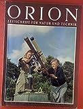 Orion, Zeitschrift für Natur und Technik. 10. Jahrgang, 1955, Heft 5 / 6. Anton Koegel: Reinlichkeit und Körperpflege im Tierreich; Heinrich Marzell: der Zauber des Farnsamens; etc.