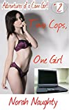Two Cops, One Girl (Adventures of a Cam Girl Book 2) (English Edition)