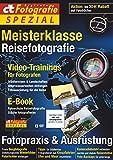 c't Fotografie Spezial: Meisterklasse Edition 6: Reisefotografie