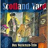 Das Walkman-Trio (Scotland Yard 27)
