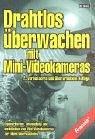 Drahtlos überwachen mit Mini-Videokameras