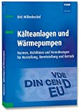 Kälteanlagen und Wärmepumpen: Normen, Richtlinien und Verordnungen für Herstellung, Bereitstellung und Betrieb