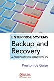 Enterprise Systems Backup and Recovery: A Corporate Insurance Policy (English Edition)