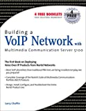 Building a VoIP Network with Nortel's Multimedia Communication Server 5100