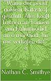 'Wann der péckt nuklear Katastrof geschitt, Alex kaaft Tonnen an Tonnen vun Kaliumiodid an o mäi Gott, hu mir verkafen dat,' e  (Luxembourgish Edition)