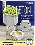 Beton (kreativ.startup.): Grundlagen, Techniken und Ideen: Techniken und Ideen für Einsteiger und Fortgeschrittene