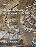 Illustrierte Geschichte des Zements und Betons: Die spannende Entwicklung zweier bedeutender Baustoffe