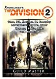 Tom Clancys The Division 2 Game, PS4, Xbox One, PC, Gameplay, Achievements, Apparel, Armor, Weapons, Builds, Jokes, Guide Unofficial