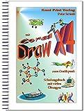 Corel DRAW X4 - Schulungsbuch mit Übungen: Grafikbearbeitung leicht gemacht!