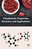 Polyphenols: Properties, Recovery, and Applications (English Edition)