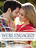 We're Engaged!: Photographing Vibrant and Joyful Portraits of the Happy Couple (English Edition)
