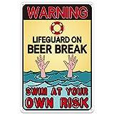 WaaHome Schwimmbad Warnschild Rettungsschwimmer auf Beer Break Swim at Your Own Risk Pool Schilder, 20,3 x 30,5 cm