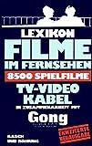 Lexikon Filme im Fernsehen. 8500 Spielfilme TV - Video - Kabel