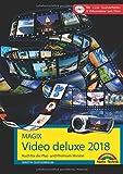 MAGIX Video deluxe 2018 - Das Buch zur Software. Die besten Tipps und Tricks für alle Versionen inkl. Plus, Premium, Control und 360: Auch für die ... 2.222 Soundeffekten & Videomaterial zum Üben