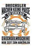 Drechselmaschine Notizbuch: Drechsler Spruch Drechseln Drechselmaschine / 6x9 Zoll / 120 karierte Seiten Seiten