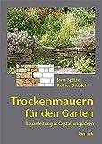 Trockenmauern für den Garten: Bauanleitungen und Gestaltungsideen