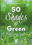 50 Shades of Green: Heimische Kräuter und Blüten für Lust und Liebe