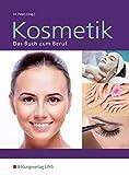 Kosmetik. Das Buch zum Beruf. (Lehr-/Fachbuch) (Lernmaterialien)