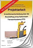 Technischer Betriebswirt Projektarbeit und Präsentation - IHK-Investitionsentscheidung Fahrerloses Transportsystem (FTS)