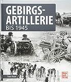 Gebirgsartillerie: bis 1945