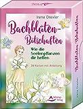 Bachblüten-Botschaften: Wie die Seelenpflanzen dir helfen - 39 Karten mit Anleitung