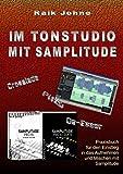 Im Tonstudio mit Samplitude: Praxisbuch für den Einstieg in das Aufnehmen und Mischen mit...