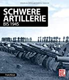 Schwere Artillerie: bis 1945