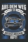 Drechselmaschine Notizbuch: Aus dem Weg Die Drechselmaschine ruft Drechsler / 6x9 Zoll / 120 karierte Seiten Seiten
