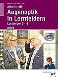 Arbeitsheft mit eingetragenen Lösungen Augenoptik in Lernfeldern: Lernfelder 9-13