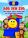 Bob the Train: Bob den Zug Fünf kleine Affen Kinderreime und Kinderliedersammlung