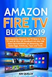 Amazon Fire TV Buch 2019: Umfangreiches Amazon Fire TV Stick 2, 3, Fire TV und 4k Ultra HD Handbuch...