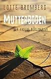 Mutterboden: Der andere Berlinkrimi (Kriminalromane mit Jakob Hagedorn 3)