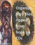 Organize mp3 files ripped from book on CDs (English Edition)