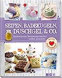 Seifen, Badekugeln, Duschgel & Co.: Zauberhafte Wellnessprodukte selbst gemacht