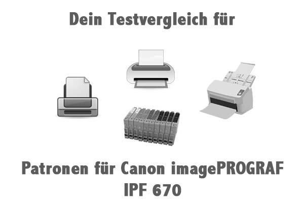 Patronen für Canon imagePROGRAF IPF 670