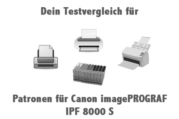 Patronen für Canon imagePROGRAF IPF 8000 S